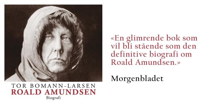 Roald Amundsen av Tor Bomann-Larsen